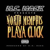 North Memphis Playa Click by M.C. Mack