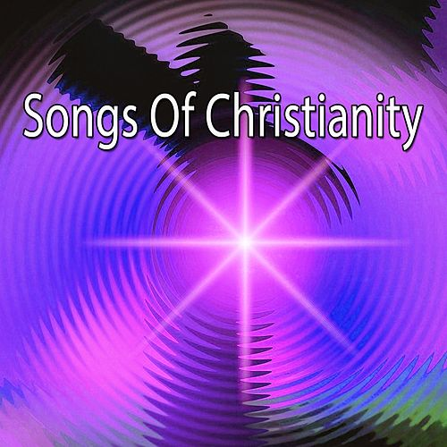 Songs Of Christianity by Praise and Worship