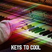 Keys To Cool by Relaxing Piano Music Consort