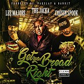 Get Ya Bread Right (feat. Lee Majors & The Jacka) by Cousin Spook