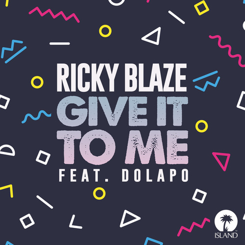 Give It To Me by Ricky Blaze
