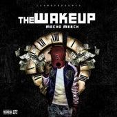 The Wake Up by Macho Meech