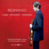 Beginnings - Clarke, Hindemith, Vieuxtemps by Dimitri Murrath