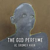 The God Perfume by Al Gromer Khan