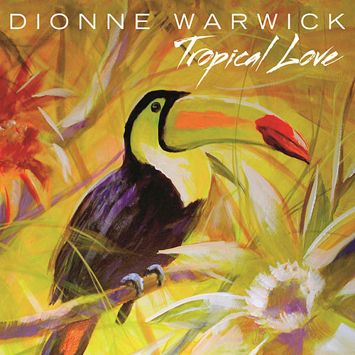Tropical Love von Dionne Warwick