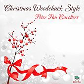Christmas Woodchuck Style by The Peter Pan Carollers