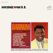 Everybody Loves H. B. de H.B. Barnum