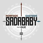 Norfside Eastside (feat. Que) by SadaBaby