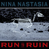 Run To Ruin by Nina Nastasia