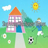 Sing A Long Kids Nursery Rhymes by Nursery Rhymes