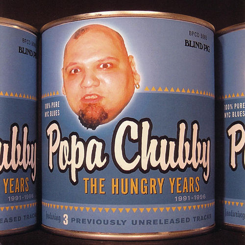 The Hungry Years by Popa Chubby