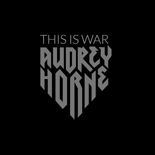 This Is War by Audrey Horne