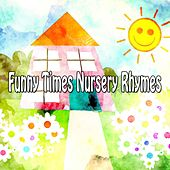 Funny Times Nursery Rhymes by Canciones Infantiles