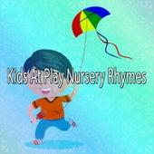 Kids At Play Nursery Rhymes by Nursery Rhymes