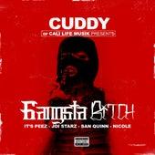 Gangsta Bitch (feat. It's Peez, Joi Starz, San Quinn & Nicole) by Cuddy