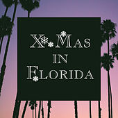 X-Mas in Florida (Christmas, Happy New Year, Christmas Songs, X-Mas) by Various Artists