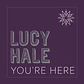 You're Here by Lucy Hale