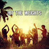 Hit The Weights by The Gym All-Stars
