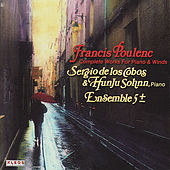 Play & Download Poulenc: Complete Works for Piano & Winds by Sergio de los Cobos | Napster