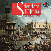 Play & Download Lo Splendore D'Italia by The Whole Noyse | Napster