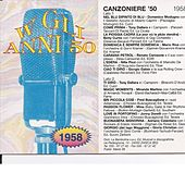 Play & Download Canzoniere '58 - Canzoni Originali Del 1958 by Various Artists | Napster