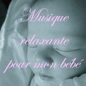 Musique relaxante pour mon bébé by Various Artists