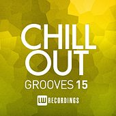 Chill Out Grooves, Vol. 15 - EP by Various Artists