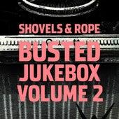 Busted Jukebox, Vol.2 von Shovels & Rope