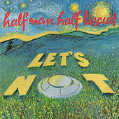 Let's Not by Half Man Half Biscuit