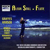 Play & Download Still, Alexa - Music For Flute & Orchestra By Arnold, Griffes, Hanson, Hovhaness, Bloch, Foote by Alexa Still | Napster