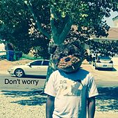 Don't Worry by iTzNiFTy