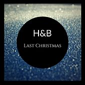 Last Christmas by H&B