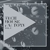 Tech House Factory, Vol. 6 by Various Artists