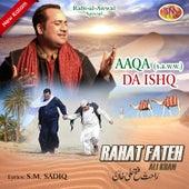 Aaqa Da Ishq by Rahat Fateh Ali Khan