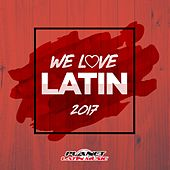 We Love Latin 2017 (Only Dj's. Extended Versions) - EP by Various Artists
