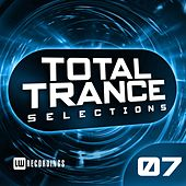 Total Trance Selections, Vol. 07 - EP by Various Artists