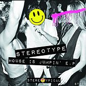 House Is Jumpin - Single by Stereotype
