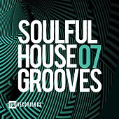 Soulful House Grooves, Vol. 07 - EP by Various Artists