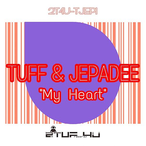 My Heart by TUFF