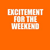 Excitement For The Weekend de Various Artists