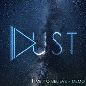 Time to Believe (Demo) by Dust