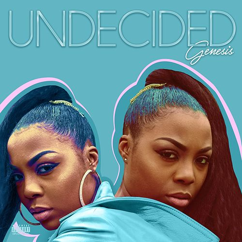 Undecided by Genesis