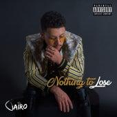 Nothing To Lose by Jairo