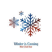Winter is Coming : Hot Chill Out by The Cocktail Lounge Players