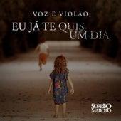 Eu Já Te Quis um Dia (Voz e Violão) by Sorriso Maroto
