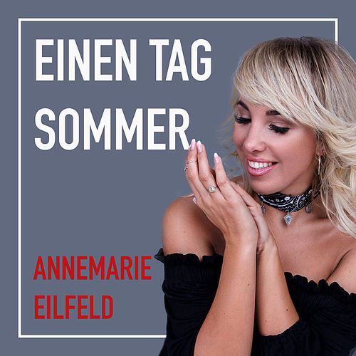 Einen Tag Sommer von Annemarie Eilfeld