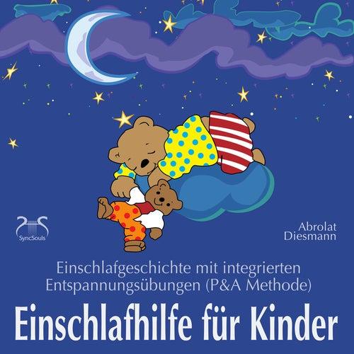 Einschlafhilfe für Kinder - Einschlafgeschichte mit Entspannungsübungen für die Kleinen (P&A Me by Torsten Abrolat