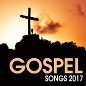 Gospel Songs 2017 by Various Artists