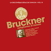 Bruckner: Symphonies et messes - La discothèque idéale de Diapason, Vol. 11 by Various Artists