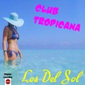Club Tropicana by Los del Sol